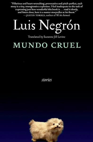 Mundo Cruel   by Luis Negrón via  Amazon