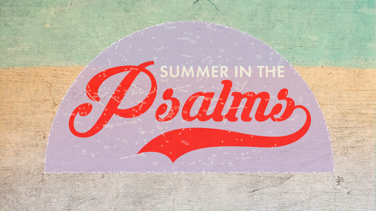 Summer 2018   The Psalms serve the body of Christ well by stirring the affections of the Christian heart.