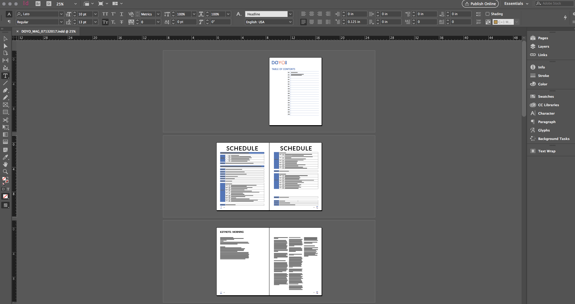 InDesign! This is a 20 page magazine that I'm working on, the perfect project to use InDesign.