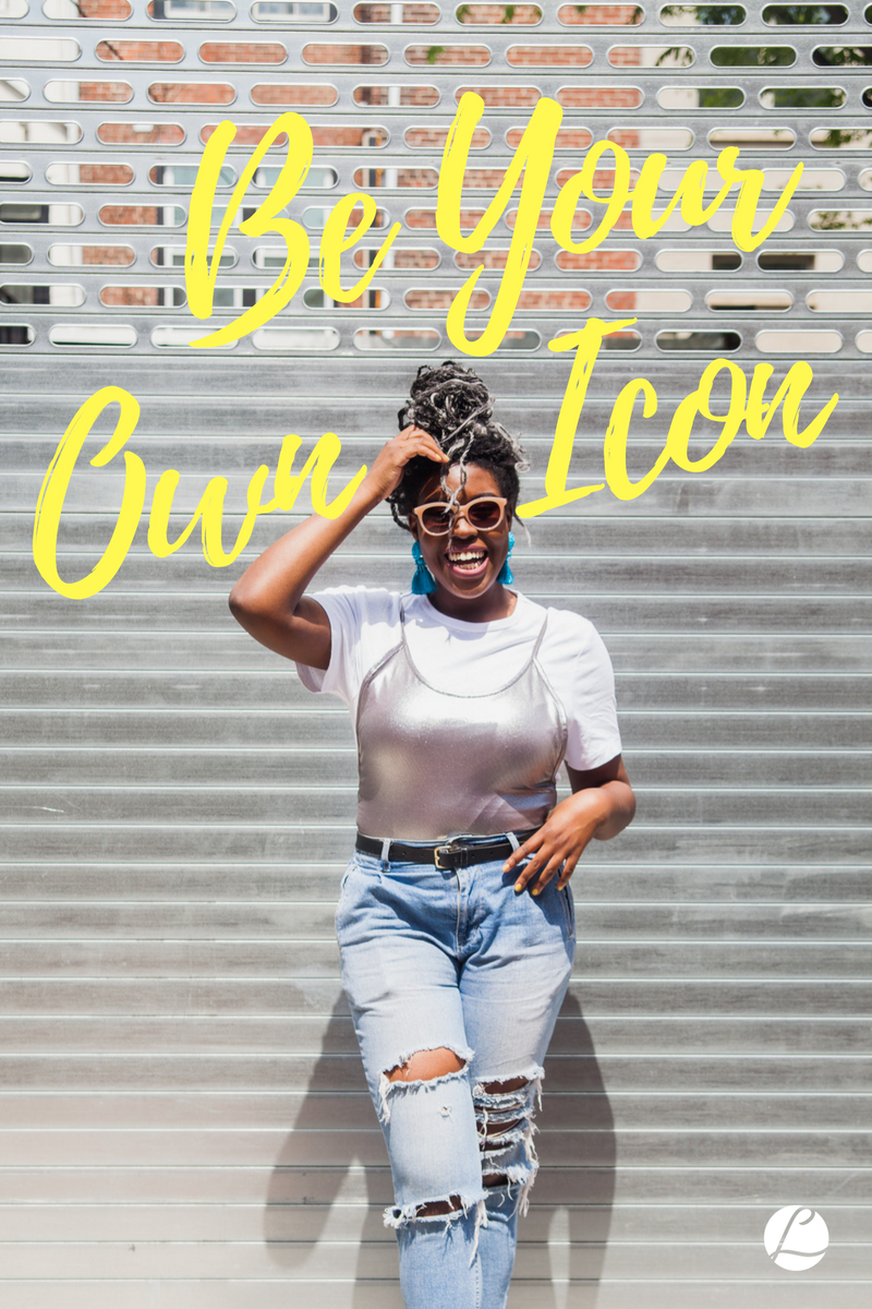 How To Be Your Own Style Icon