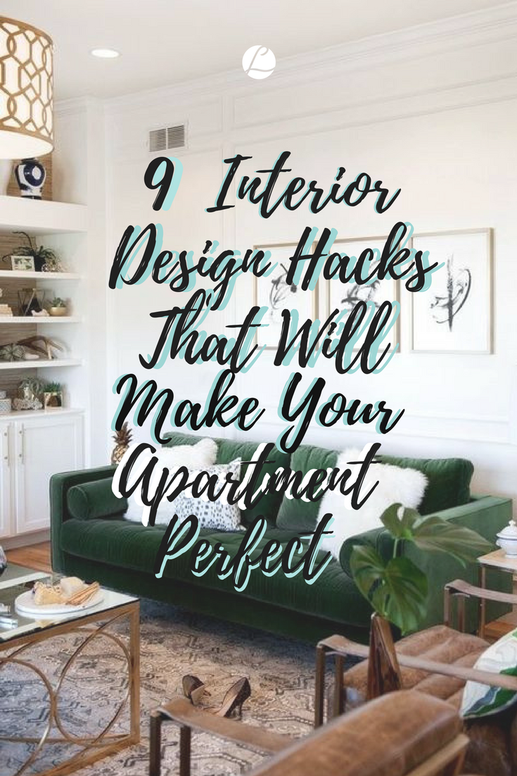 9 Interior Design Hacks That Will Make Your Apartment Perfect.png
