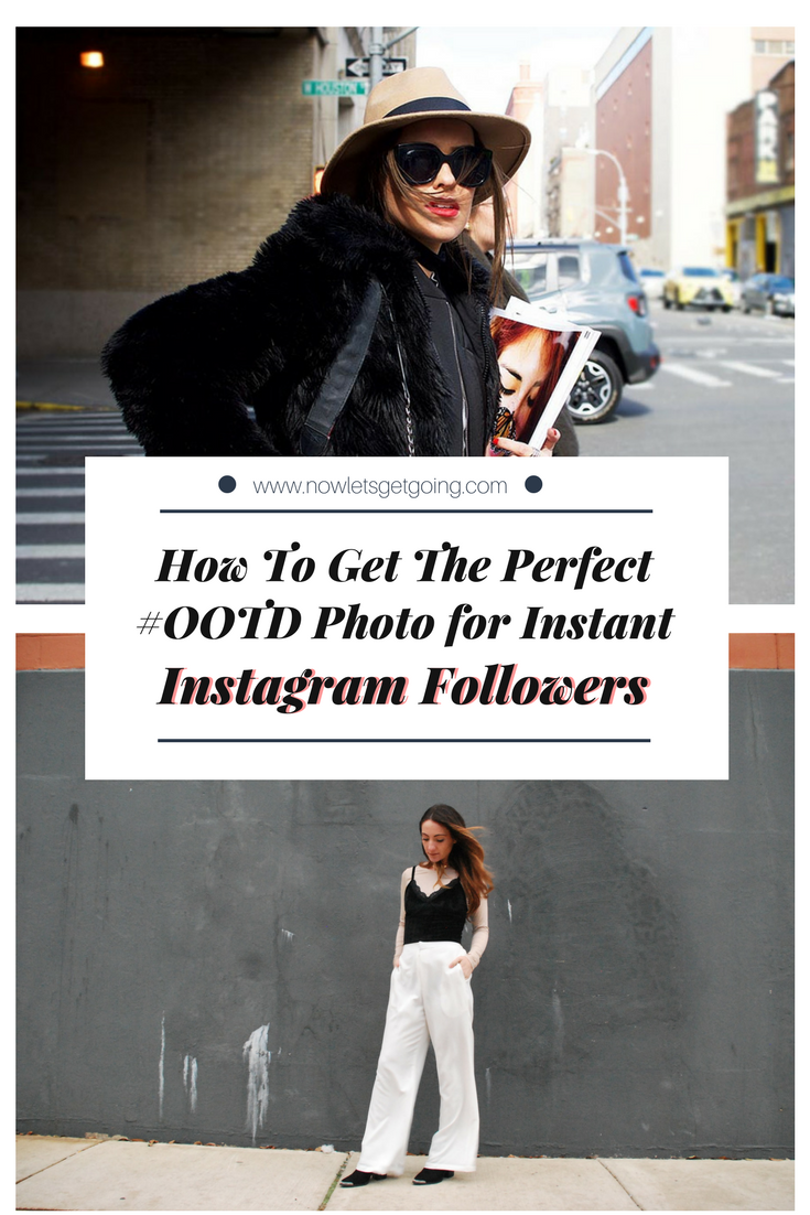 How To Get The Perfect #ootd Photo for Instant Instagram Followers.png