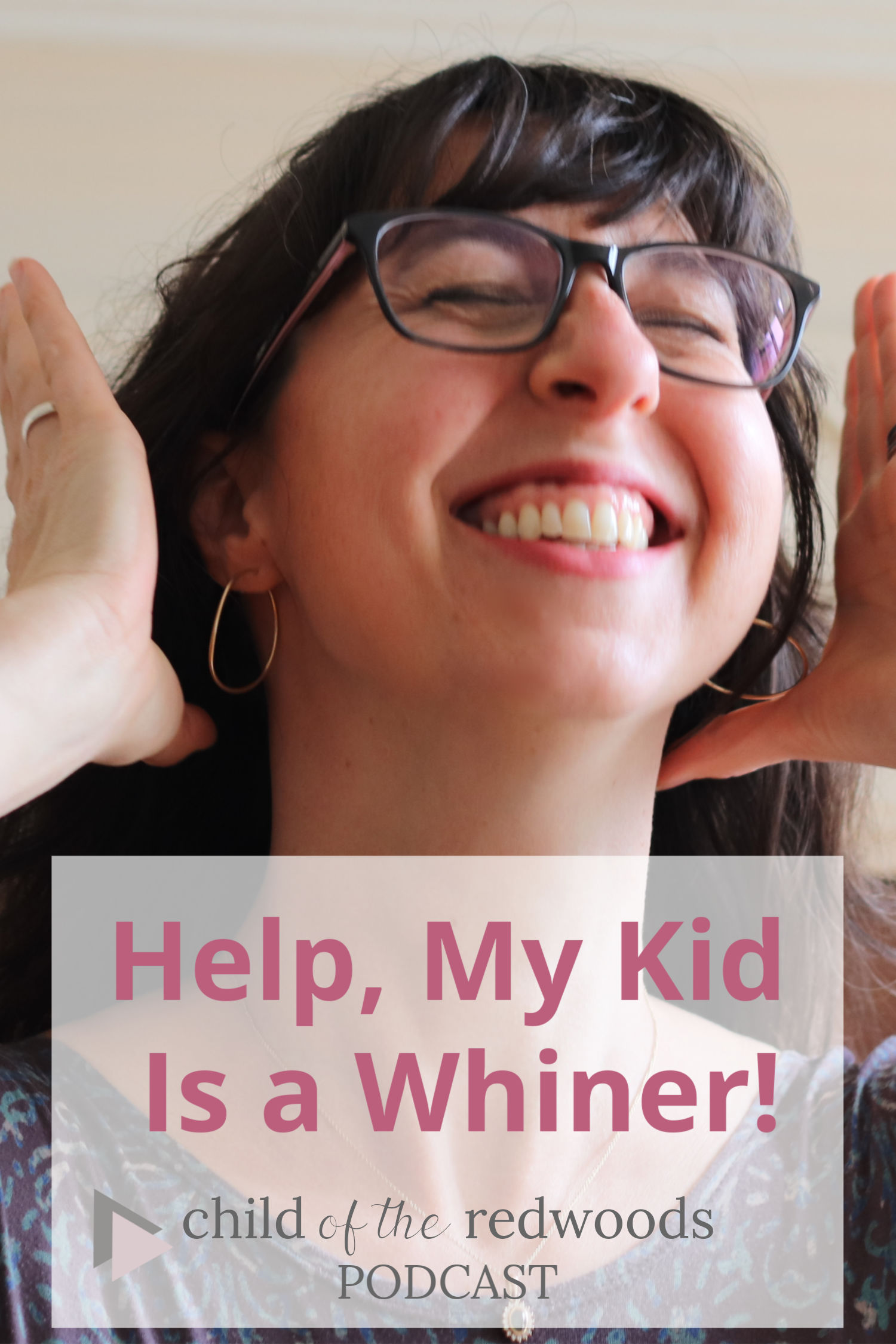 Help, my kid is a whiner podcast
