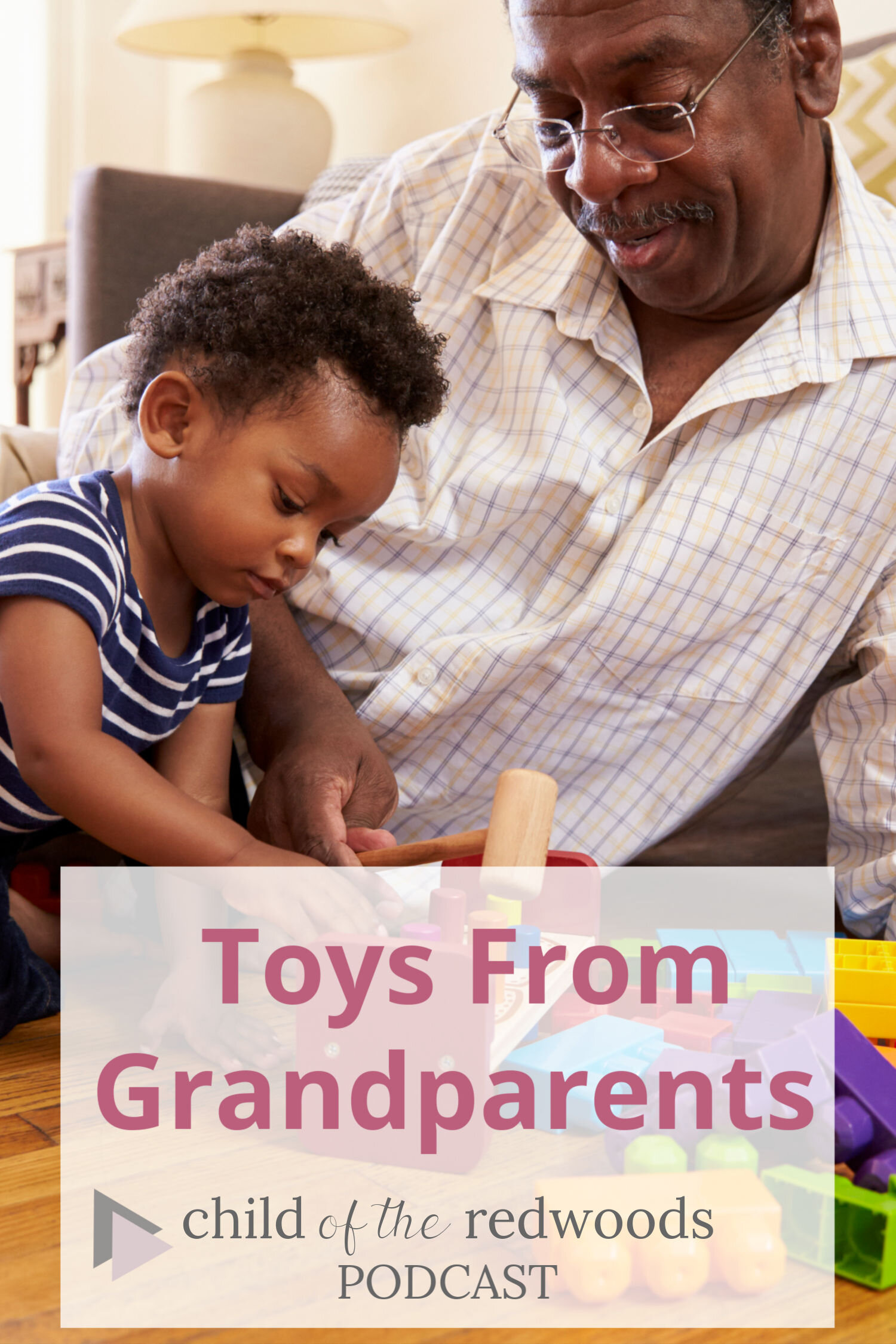 Toys From Grandparents Podcast