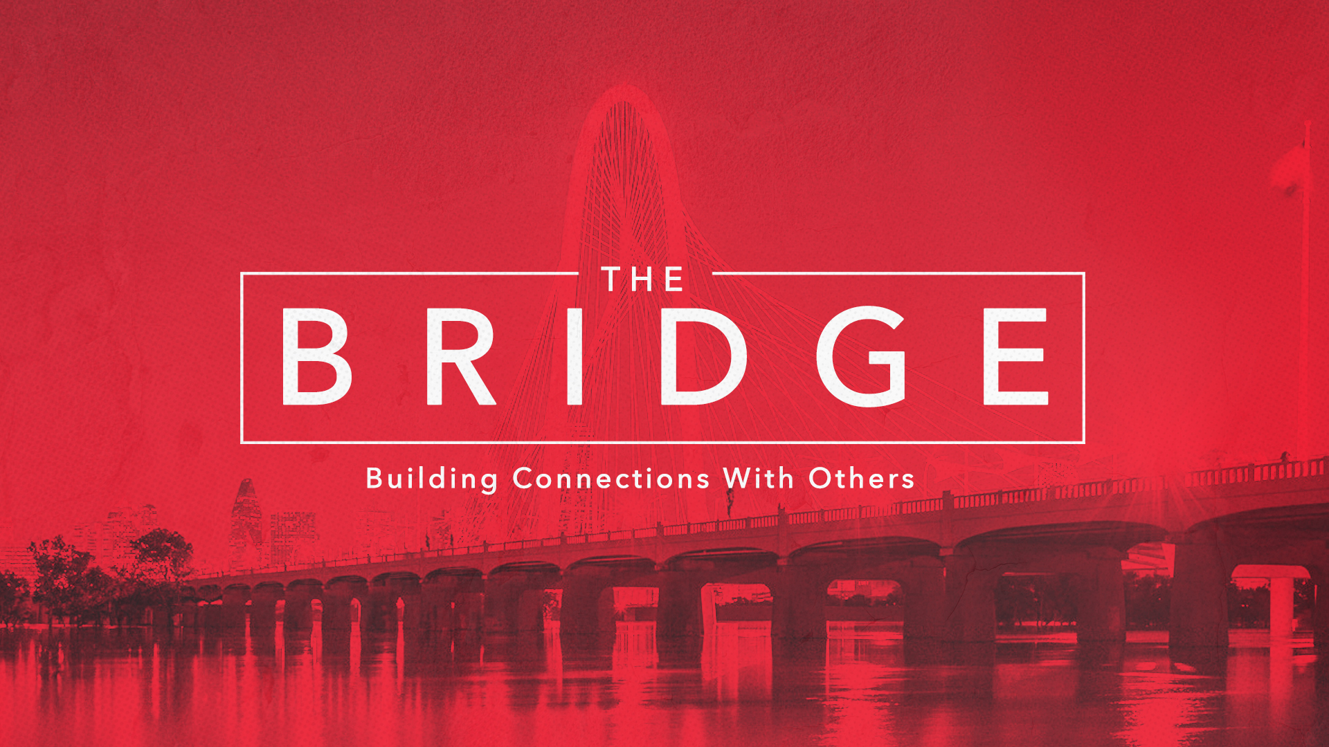 The Bridge -  October 2016 -November 2016