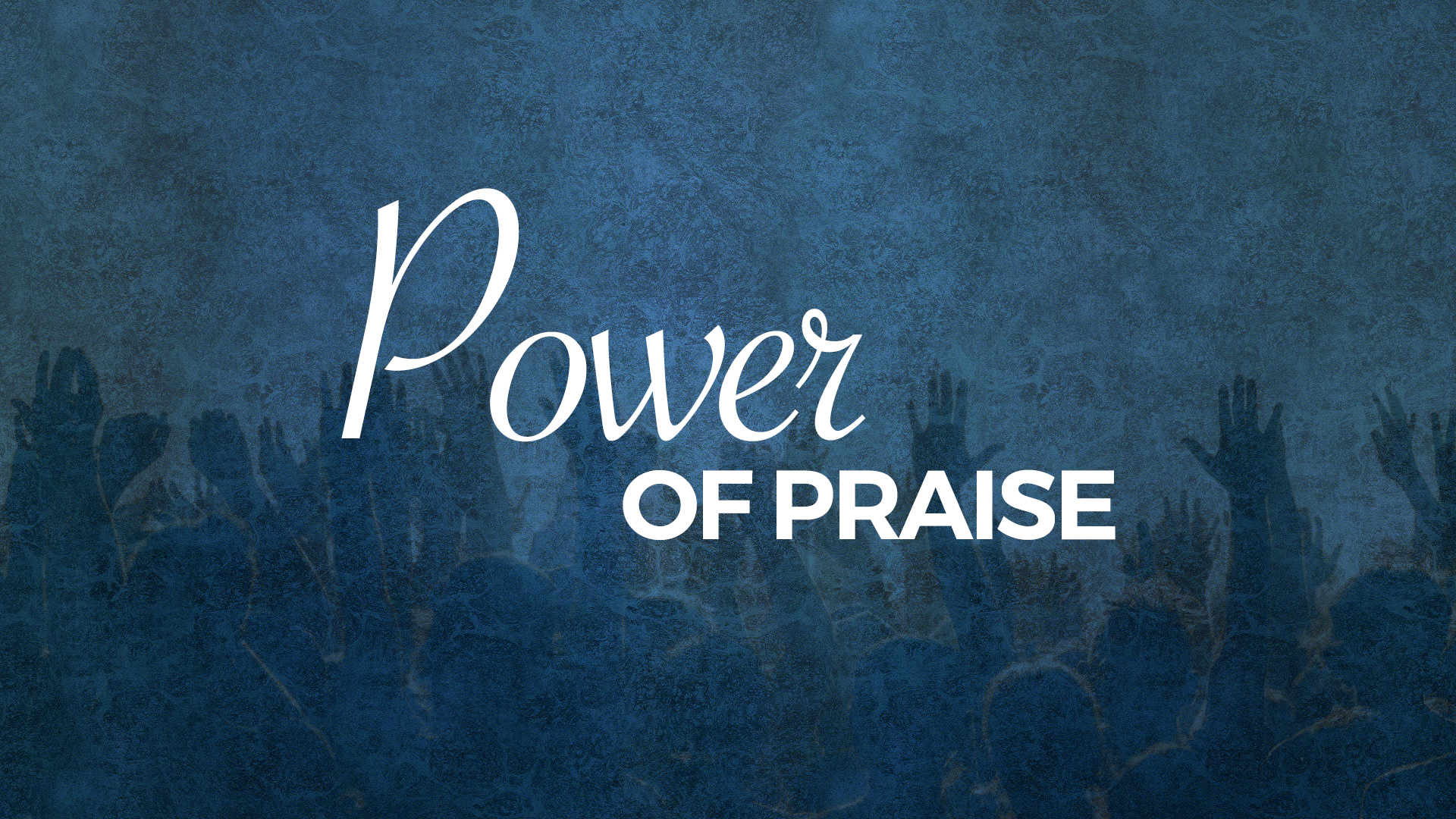 Power of Praise -  October 2016