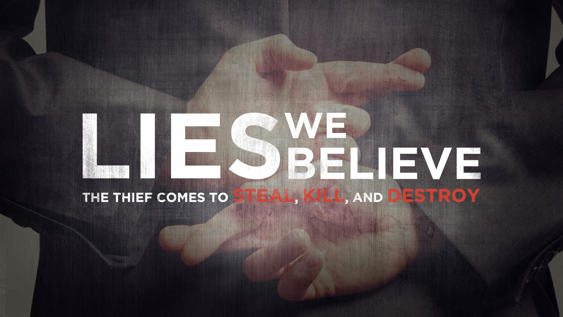 Lies We Believe -  May 2016