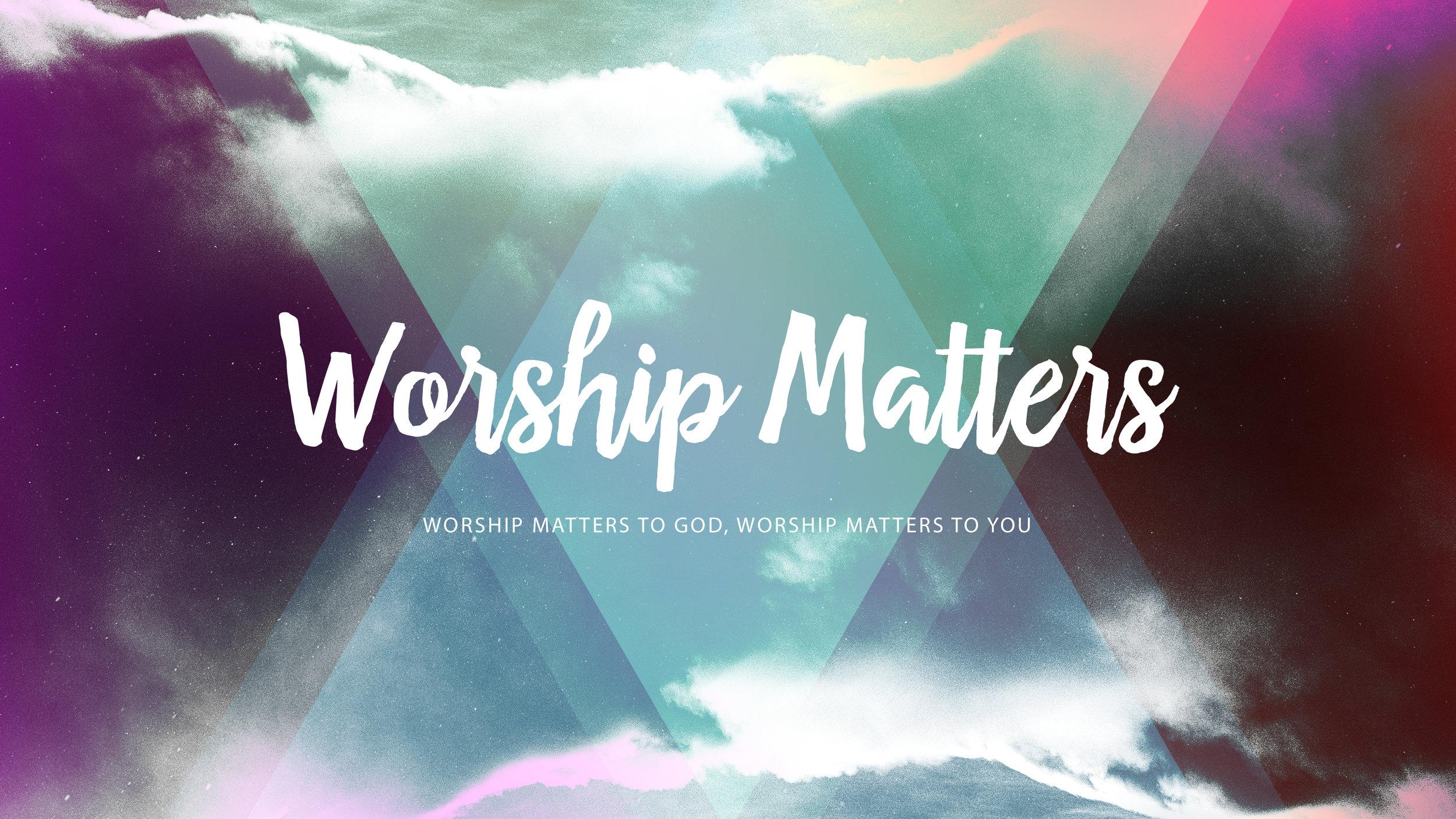 Worship Matters.jpg