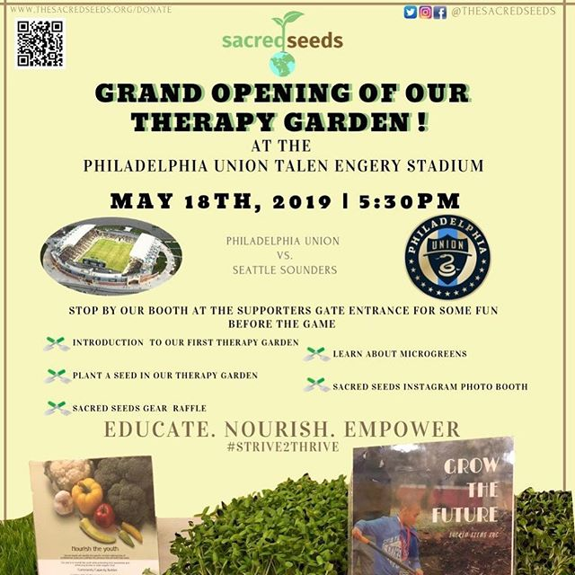 Happy Saturday! Sacred Seeds will be opening up our first very first Therapy Garden on May 18 at the Philadelphia Union Talen Energy Stadium !  We will be planting seeds, learning about micro greens, raffling off Sacred Seeds Gear and have a Sacred Seeds Instagram photo booth!  Stop by and come check us out! It is going to be a lot of fun !  #sacredseeds #gardening #therapeuticplants #Strive2Thrive #Educate #Nourish #Empower