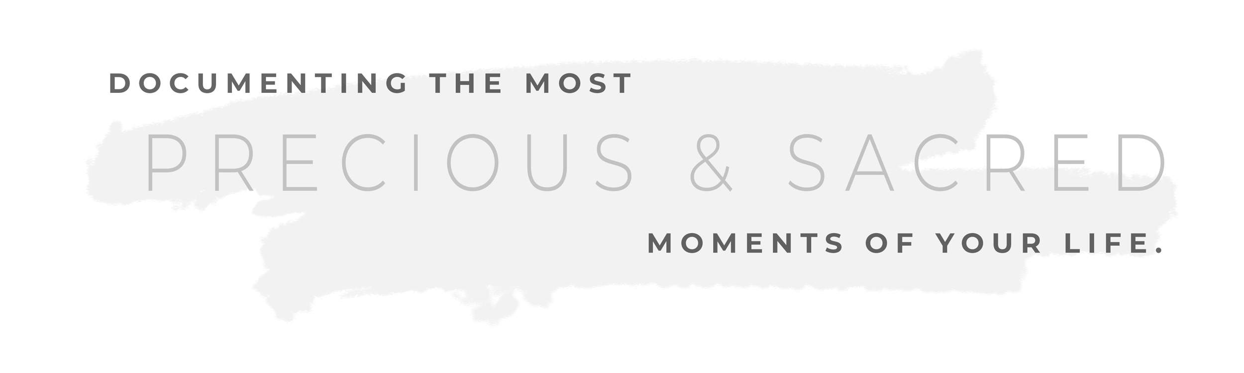 Documenting the most precious & sacred moments of your life quote image