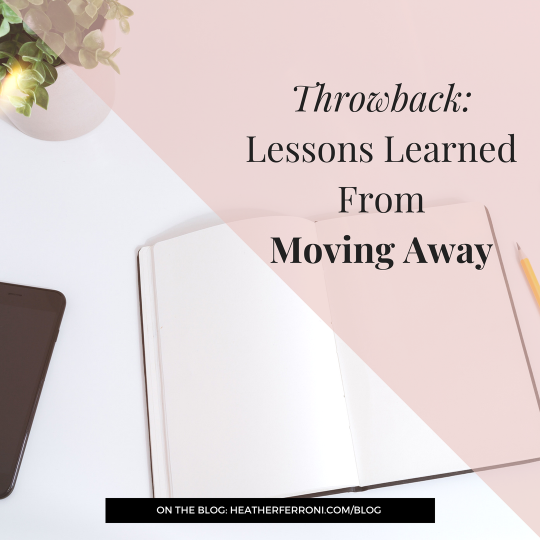 Lessons Learned From Moving Away