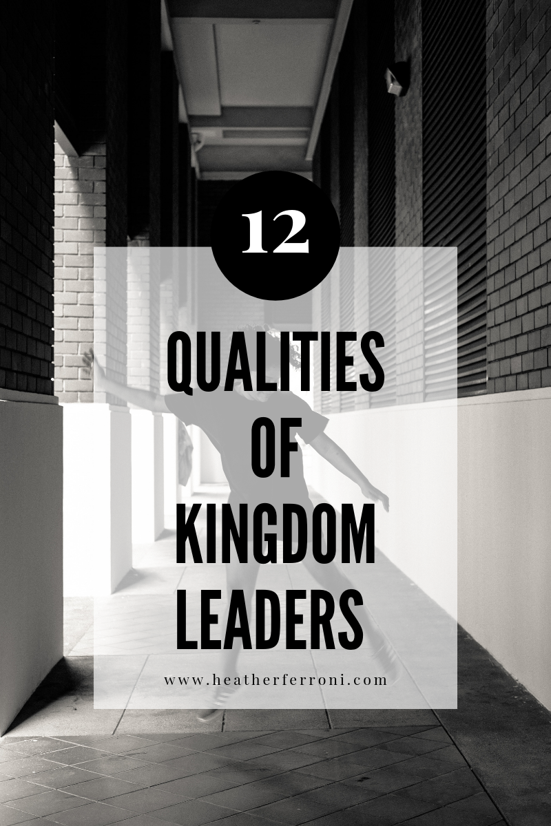 12 Qualities of Kingdom Leaders