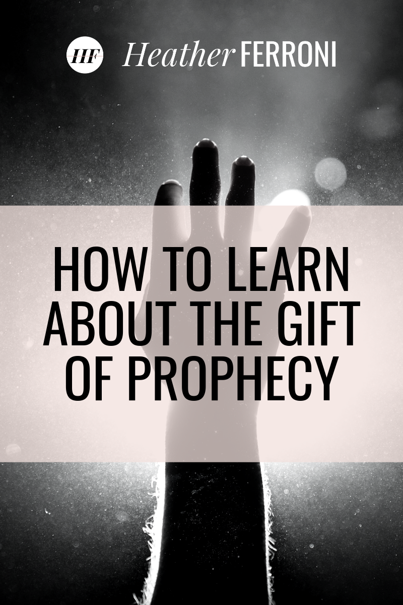 How I learned about the gift of prophecy