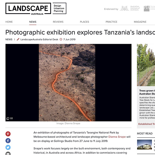 Landscape Architecture Australia - An exhibition of photographs of Tanzania's Tarangire National Park by Melbourne-based architectural and landscape photographer Dianna Snape will be on display at Gollings Studio from 27 June to 11 July 2019.