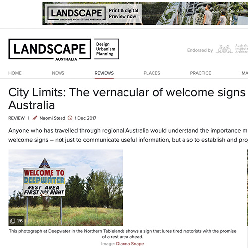 Landscape Architecture Australia - City Limits: The vernacular of welcome signs in regional AustraliaAnyone who has travelled through regional Australia would understand the importance many towns place on their welcome signs – not just to communicate useful information, but also to establish and project an identity of place.