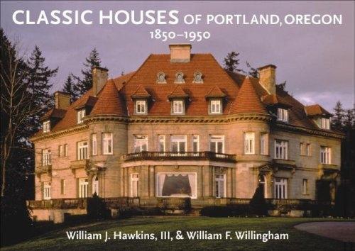 1.Classic Houses of Portland Oregon 1850-1950 by William J Hawkins & William F. Willingham -