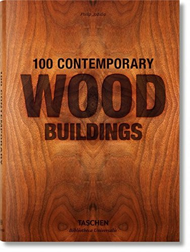 4.100 Contemporary Wood Buildings by Philip Jodidio - One of six in a series of building materials by Taschen.Available from Powell's City of Books for $19.99