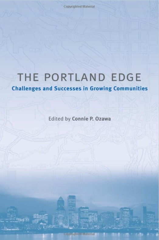 10. The Portland Edge: Challenges and Successes in Growing Communities by Connie P. Ozawa -