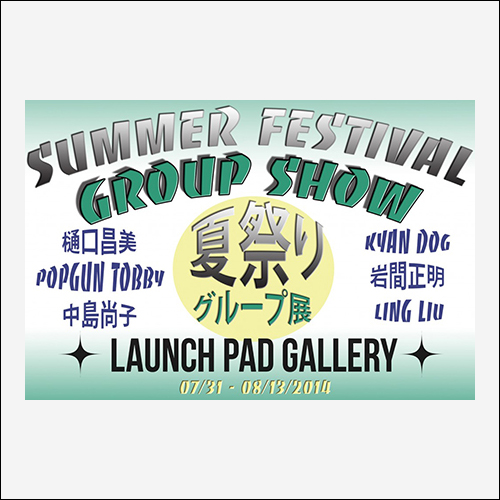 SUMMER FESTIVAL GROUP SHOW 07.31.2014