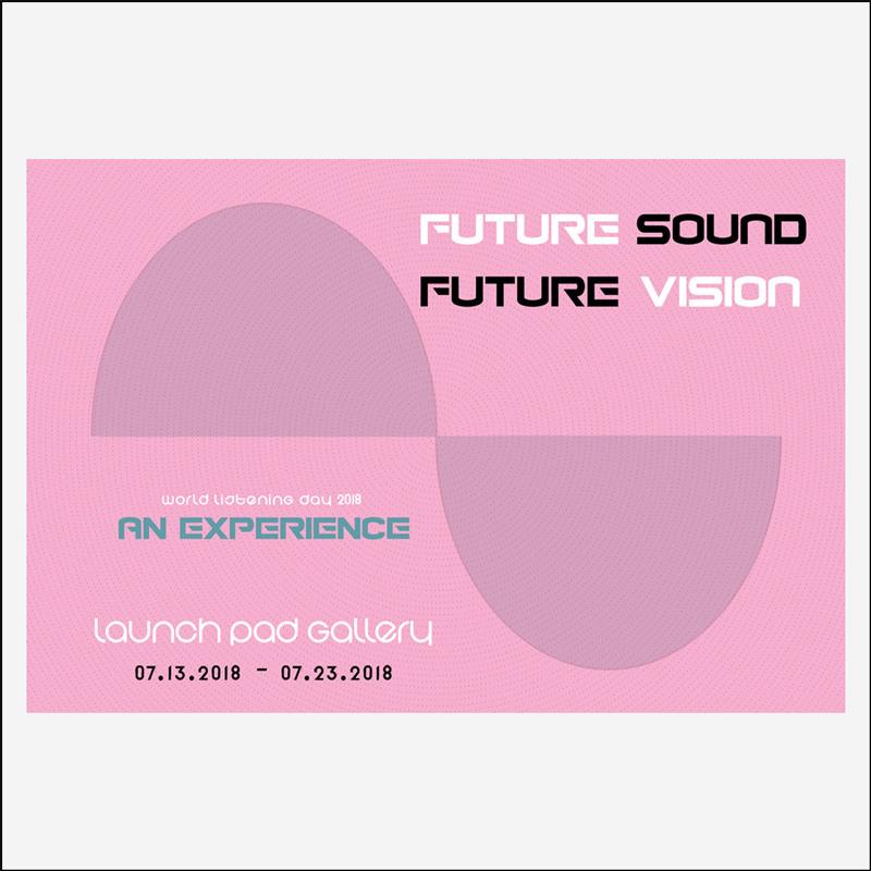 FUTURE SOUND / FUTURE VISION 07.13.2018