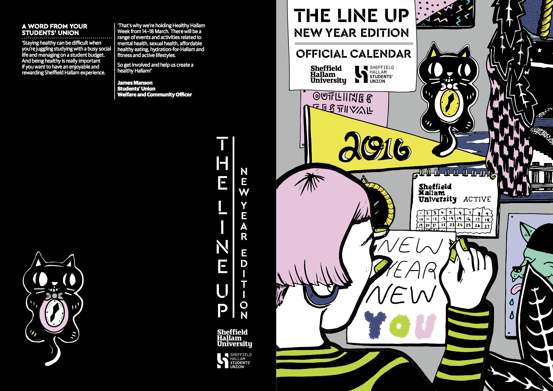 The Line Up - COVER: NY Edition, January/February 2016   Sheffield Hallam's Line Up calendar of events and features in and around Sheffield University and the city. Targeted at our current students. My illustration features on both the cover and the inners of an a5 (fold out to a3) calendar.