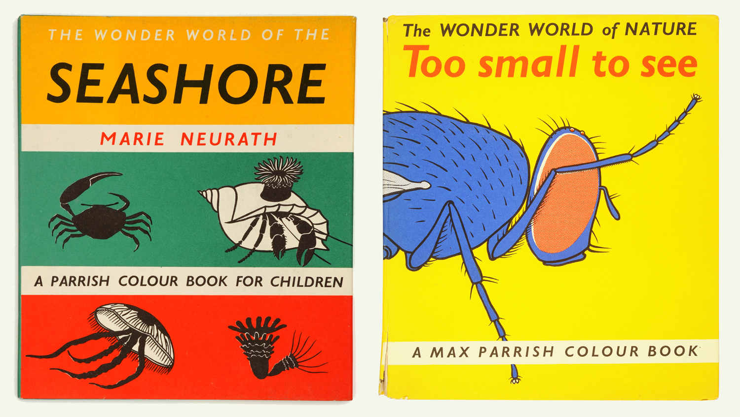 (L-R) The Wonder World of the Seashore, 1955, and The Wonder World of Nature too Small to See, 1956 © Otto and Marie Neurath Isotype Collection, University of Reading