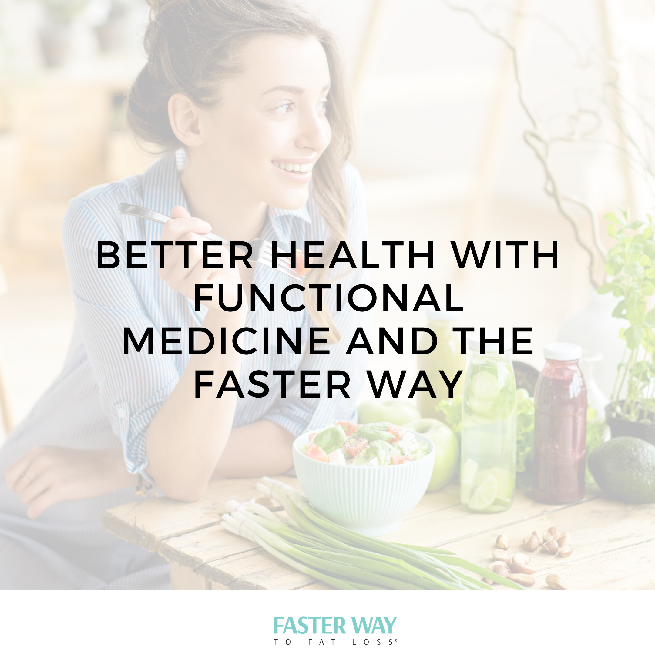 Better Health With Functional Medicine and the FASTer Way