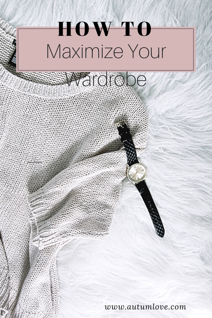 How To Maximize Your Wardrobe