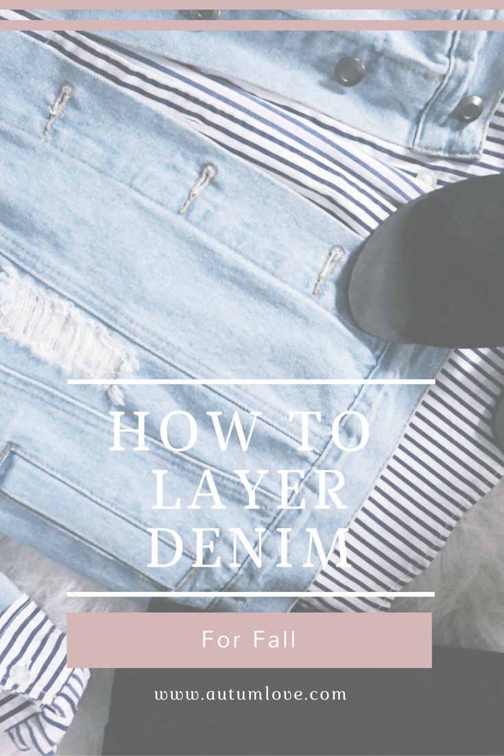 How To Layer Denim