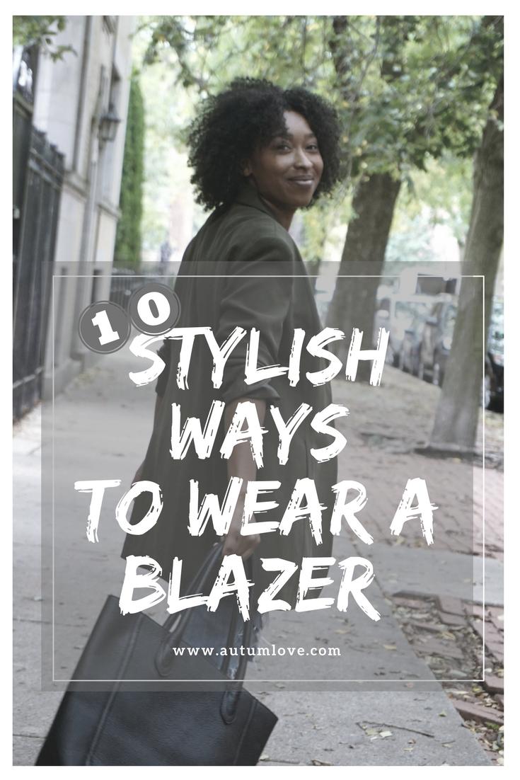 10 Stylish ways to wear a blazer
