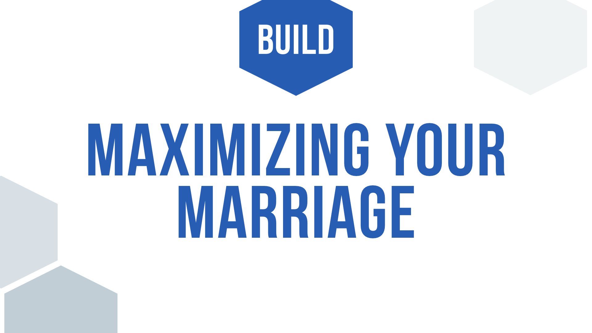 Build-MaximizeMarriage.002 (1).jpeg