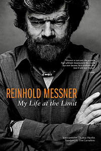 My Life at the LImit by Reinhold Messner