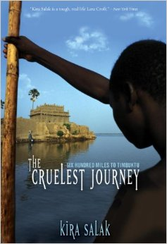 The Cruelest Journey by Kira Salak