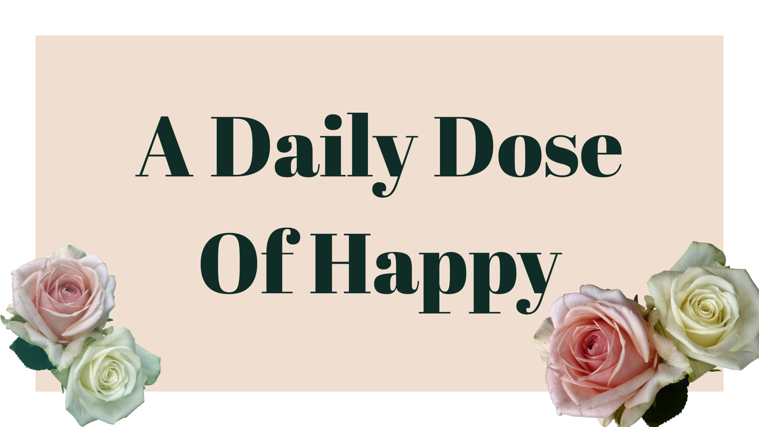 A Daily Dose of Happy for Blog Size.PNG