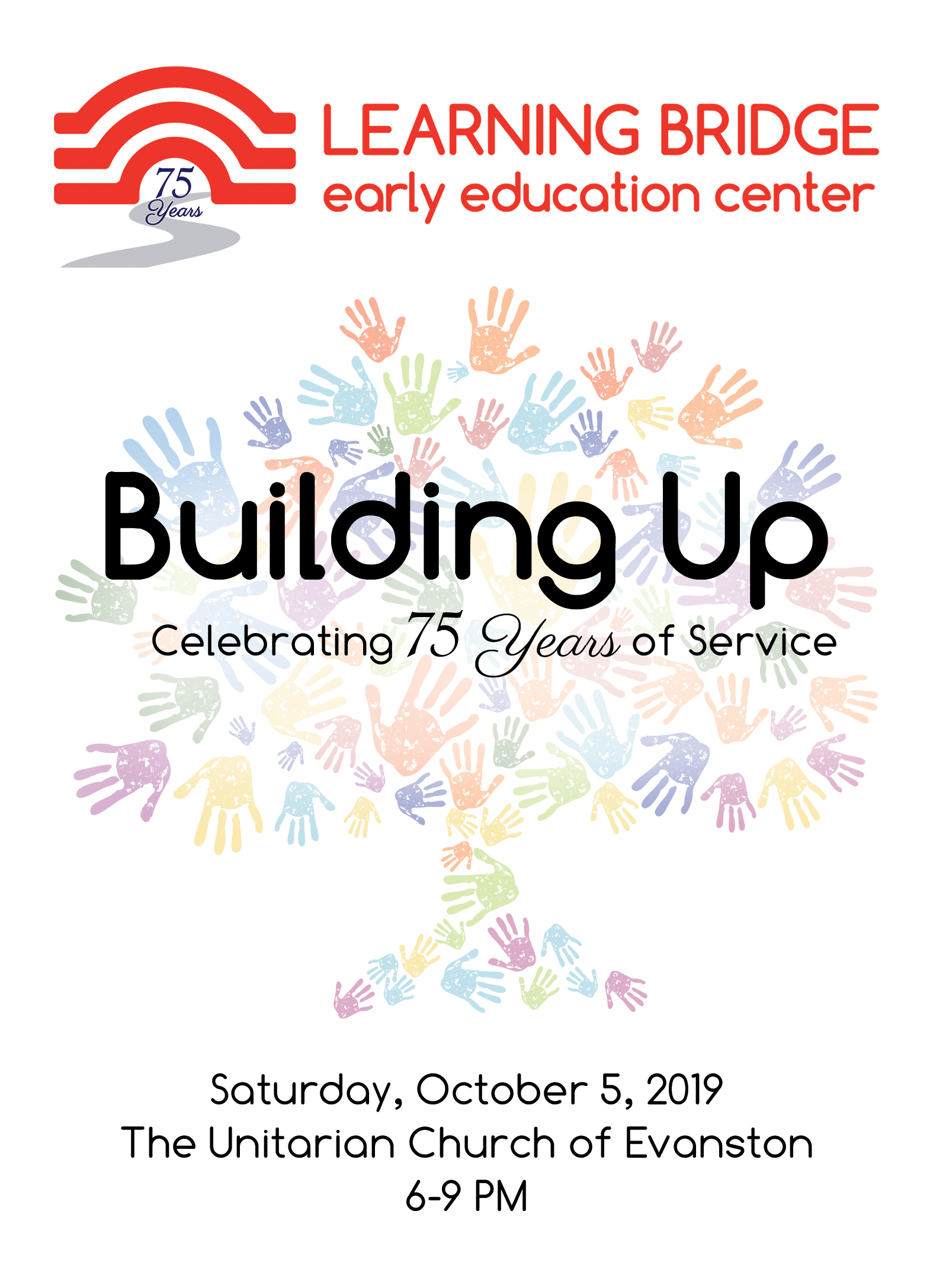 Event Details - When: 6-9 pm on October 5, 2019- 6:00 pm - Welcome Reception- 7:00 pm - Event program, small plates, refreshmentsWhere: The Unitarian Church of Evanston, 1330 Ridge Ave. Evanston, IL, 60201Parking: Accessible parking reservations taken upon request. Parking lot accessible on Greenwood Street, or street parking on Greenwood or Asbury.Child care: Limited event babysitting space available. See form below.Building Up Story Collection: Please send us your favorite Center stories for our growing collection.If you have any questions, email Jenny Merdinger at merdingerj@lbeec.org or call (847) 869-2680.