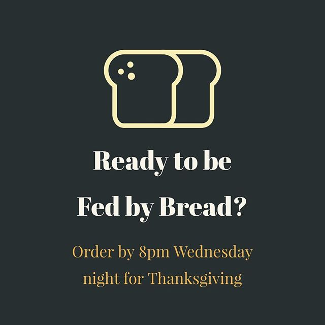 There's still time! Order your FBB favorites for your Thanksgiving gatherings! We're baking only TOMORROW...so don't have bread regret sitting at your table next week. 😉 Website closes at 8pm tonight with pick up tomorrow afternoon (Southside or Central City)! #bakingherefeedingthere #ourcarbsdogood