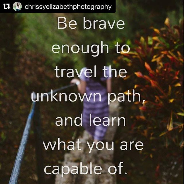 These last few months have been about the unknown, defining the journey with strength and bravery. And as I read my sister's first post it reminds me to stretch and grow. 😘@chrissyelizabethphotography love you. #bebrave
