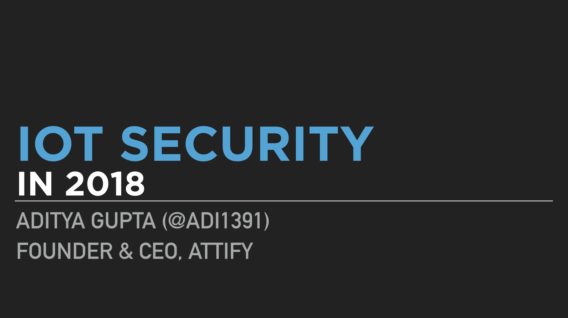 IoT Security in 2018 - Attify