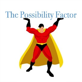 The Possibility Factor. No matter what we pursue, we embrace the possibility of exceeding all expectations.