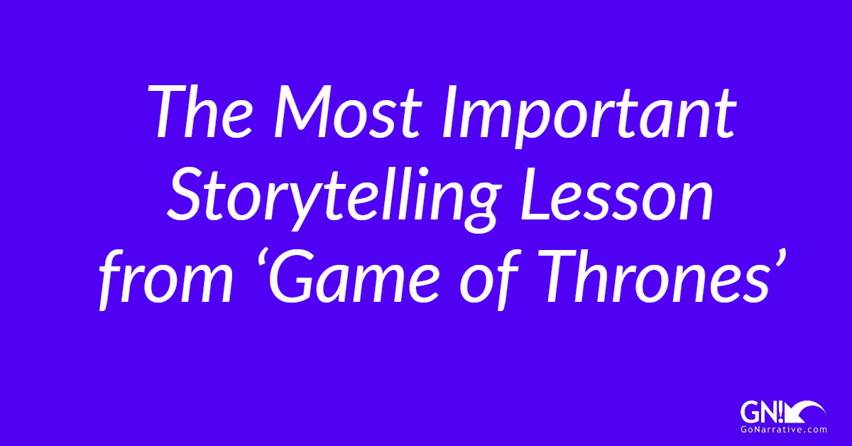 The Most Important Storytelling Lesson from 'Game of Thrones'.png