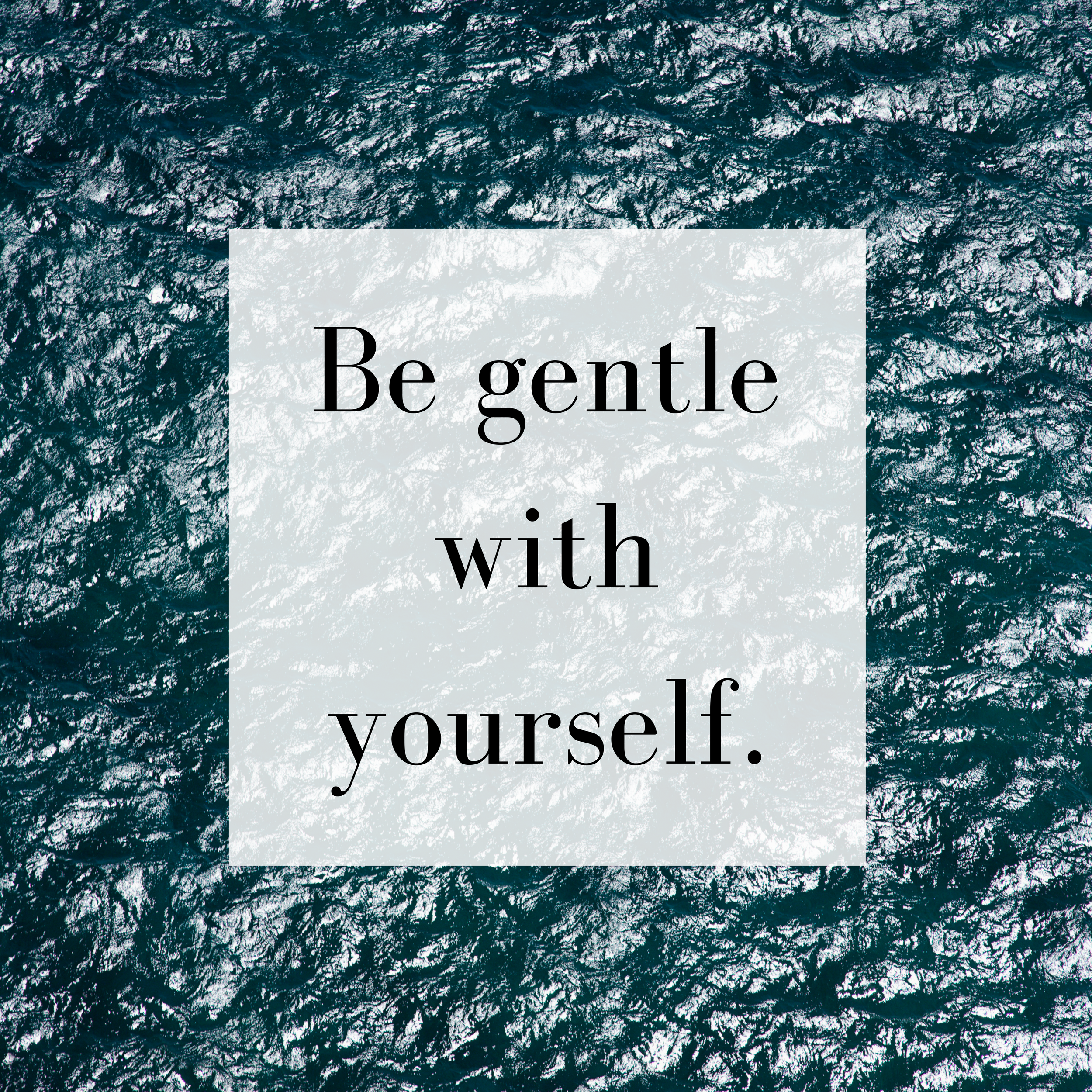 Be gentle with yourself..png