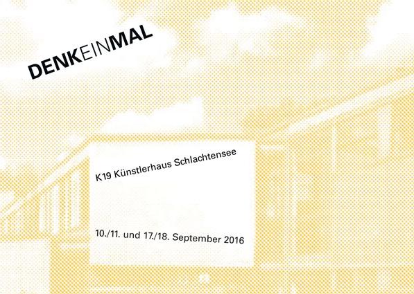 DENKEINMAL - Ausstellung zum Tag des Offenen DenkmalsKLAUS BRUNO DORN, ADE FREY, ELIZABETH KANG, KLAUS-JÜRGEN KNITTEL,STELLA DE KOHLER, HEIDRUN KUNERT, UTE MANOLOUDAKIS, KARINA RAECK,CLAUDIA SAWALLISCH, MARINA SCHULZE, MARIE STERNLesung Gefährliche Szenarien von Marie Stern10. September, 15 Uhr im Foyer KünstlerhausFührungen von Heidrun Kunert zur Geschichte des K1910./11. September, jeweils 17 Uhr ab Foyer Künstlerhaus