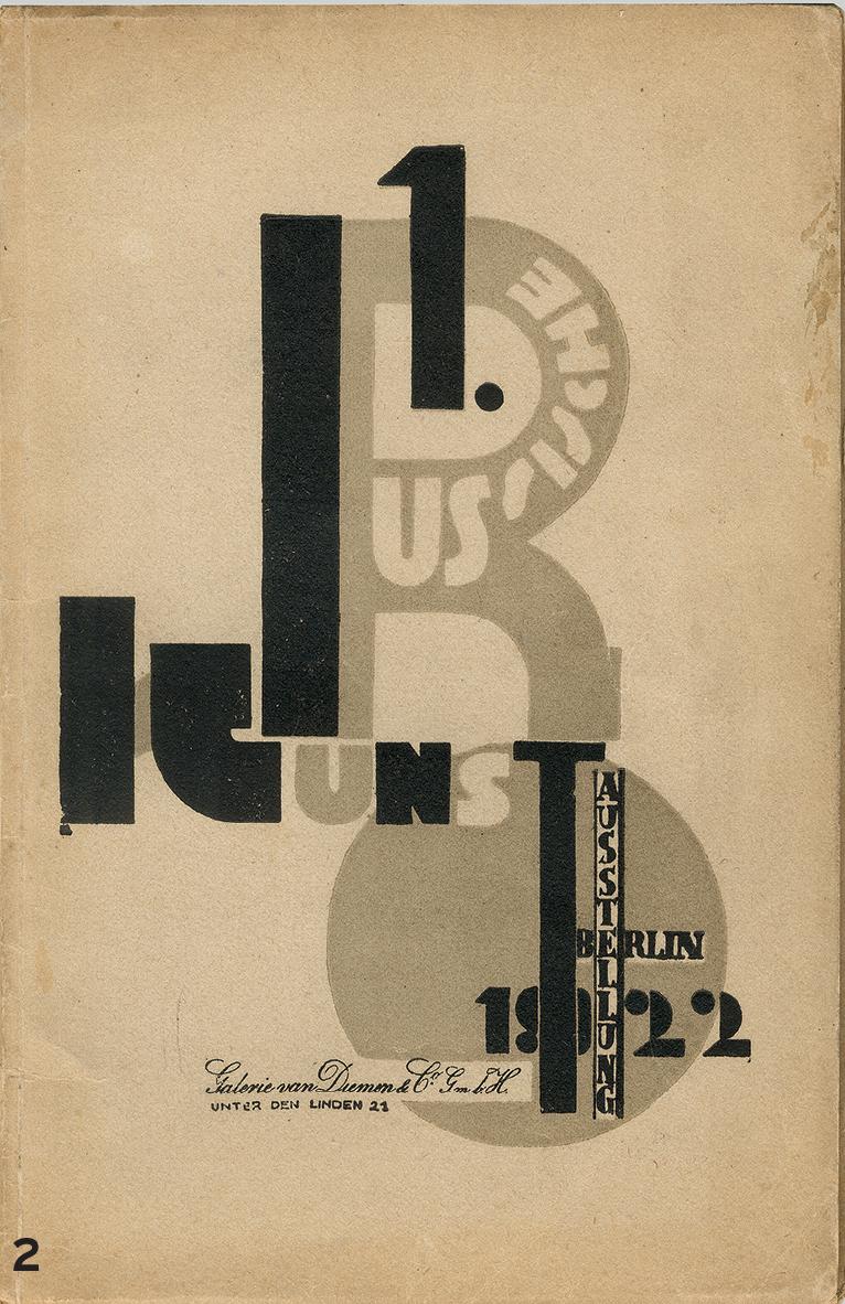 2. El Lissitzky (1890 –1941)   1st Russian Art Exhibition catalogue, 1922.  ©Ne boltai! Collection, Prague