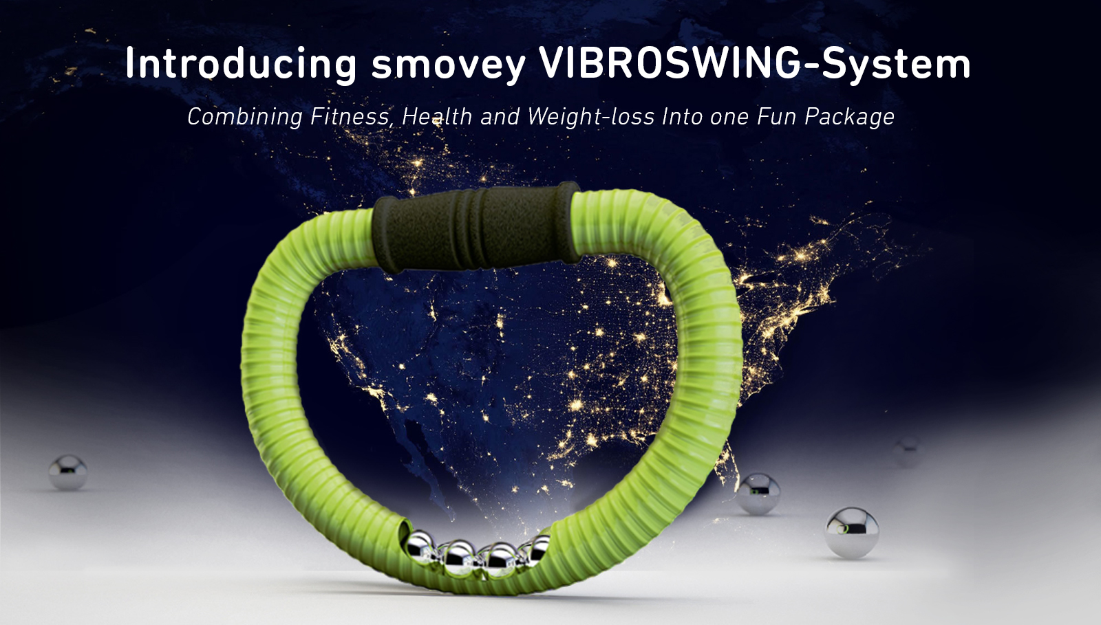 Introducing smovey VIBROSWING-System- Combining fitness, health and weight loss into a fun package!