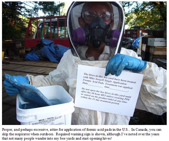 If you have to wear rubber gloves and respirator, is this something you want to have inside the hive? Remember that wax and honey is permeable so these chemicals can leach into things that you, and others, eventually consume.