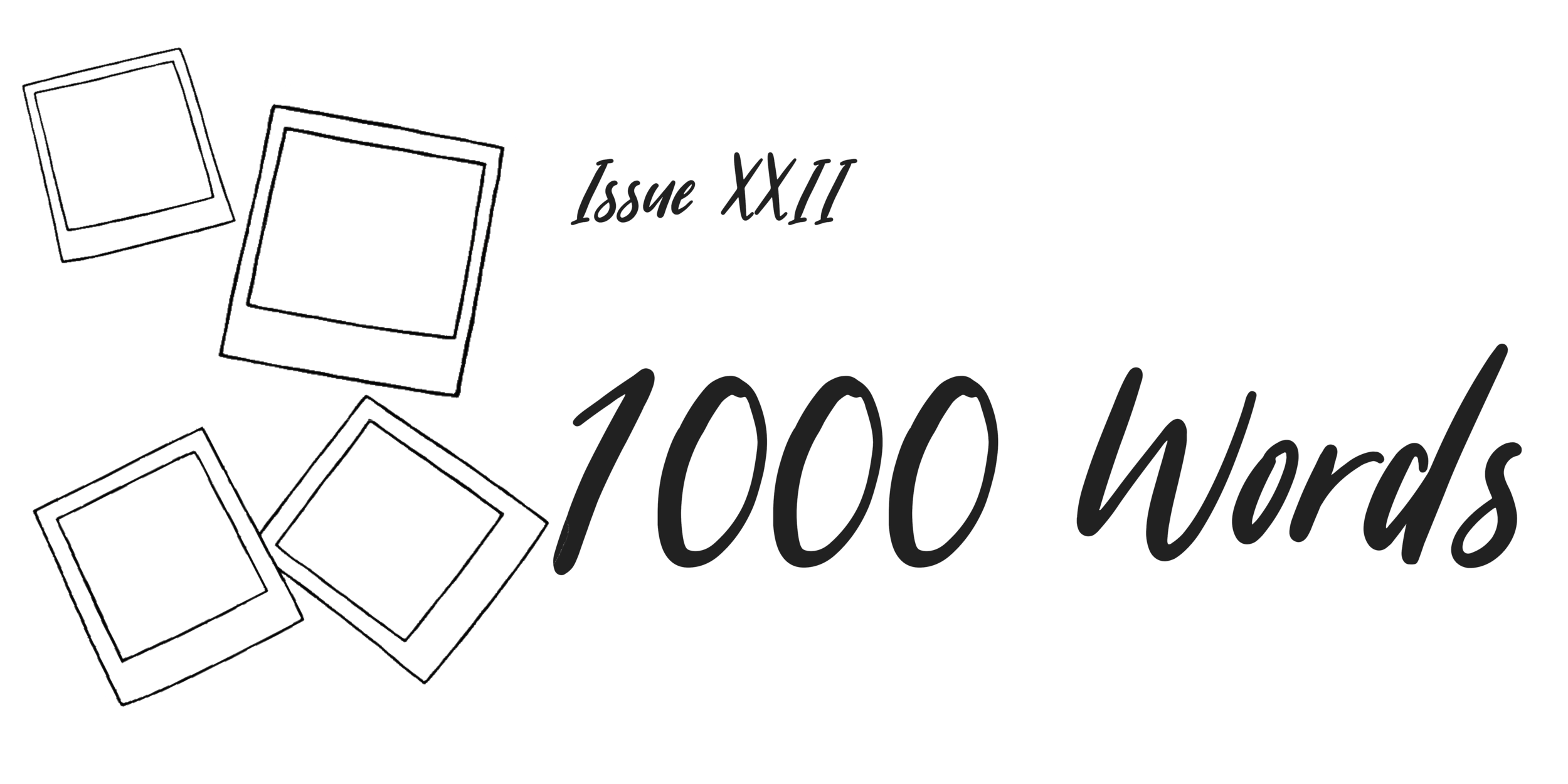 Issue XXII_ 1000 Words.png