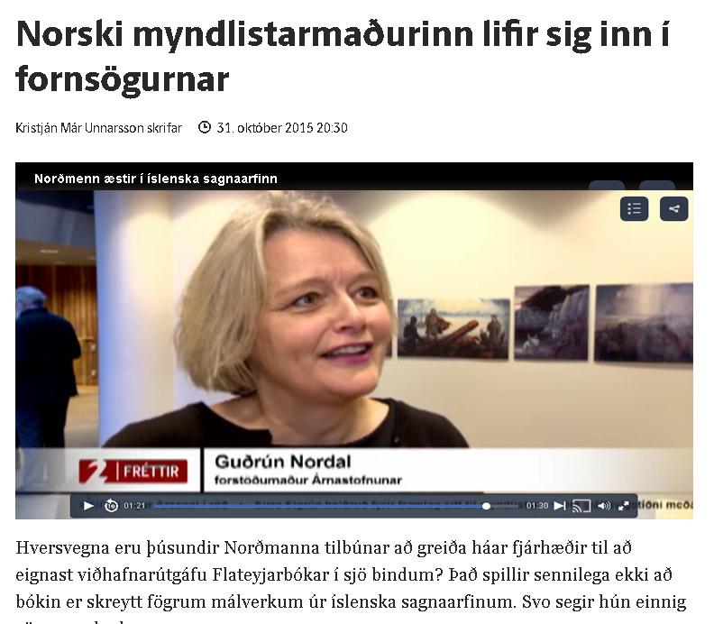 Stöd2 news report from our presentation in Reykjavik - http://www.visir.is/g/2015151039735/norski-myndlistarmadurinn-lifir-sig-inn-i-fornsogurnar