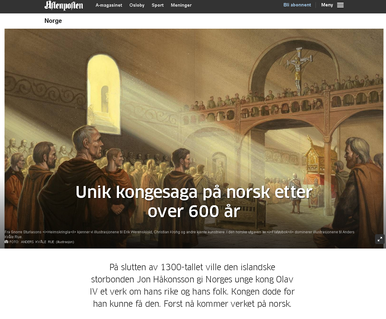 Flateyjarbok covered by Norway's largest newspaper - http://www.aftenposten.no/norge/Unik-kongesaga-pa-norsk-etter-over-600-ar-69507b.html