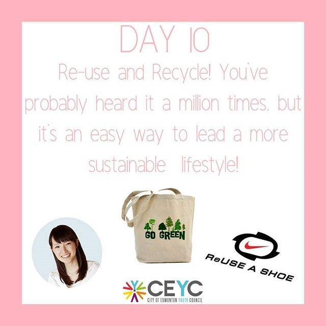 "Our second last day of the CEYC Sustainability Campaign is going to be dealing with reusing and recycling, a simple idea, but highly effective! By reusing and recycling many everyday home items, not only will you be making a positive impact on the environment but you'll also be saving some money!  Donate your old athletic shoes to Nike's Reuse-A-Shoe program, a great way to recycle materials and increase sustainability in product manufacturing  Avoid plastic bags from stores and instead opt for reusable bags when you go shopping  Don't know what to recycle? No problem! You can use the City of Edmonton's online ""WasteWise"" calculator to figure out what trash goes where  Have fun!"