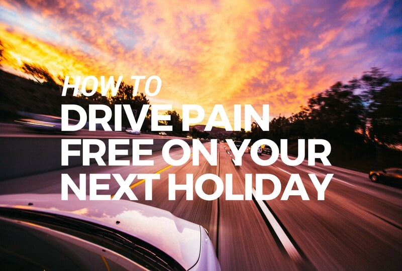 How To Drive Pain Free On Your Next Holiday.jpg